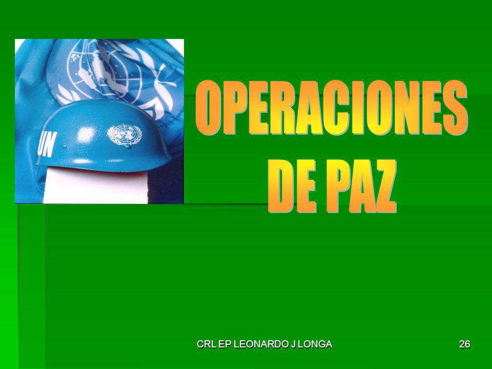 OPERACIONES DE PAZ CRL EP LEONARDO J LONGA
