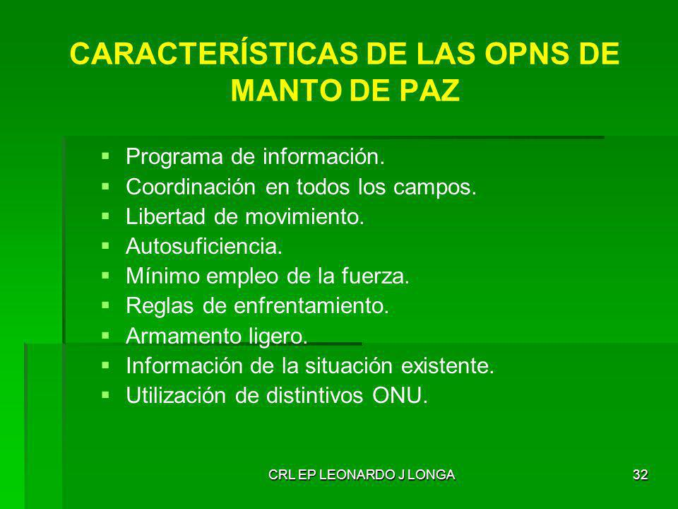 CARACTERÍSTICAS DE LAS OPNS DE MANTO DE PAZ