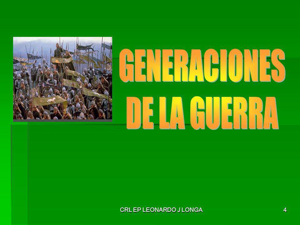 GENERACIONES DE LA GUERRA CRL EP LEONARDO J LONGA