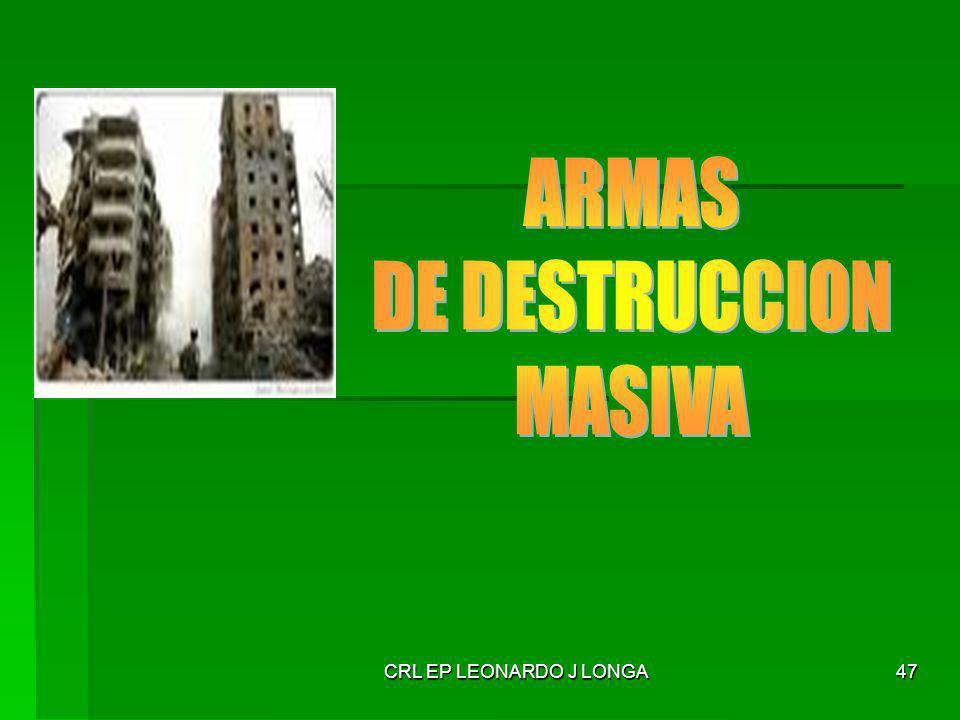 ARMAS DE DESTRUCCION MASIVA CRL EP LEONARDO J LONGA