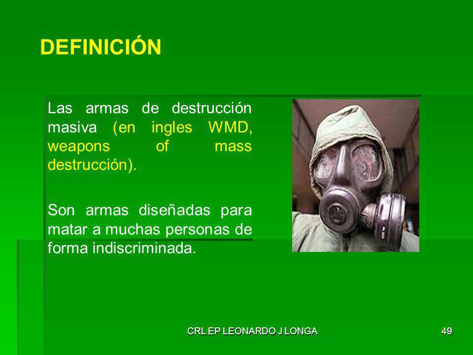 DEFINICIÓN Las armas de destrucción masiva (en ingles WMD, weapons of mass destrucción).