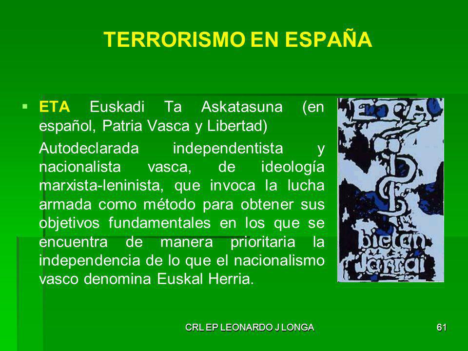 TERRORISMO EN ESPAÑA ETA Euskadi Ta Askatasuna (en español, Patria Vasca y Libertad)