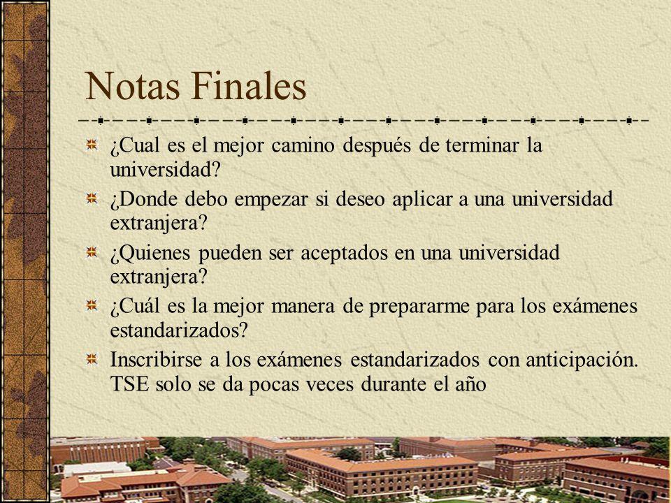Notas Finales ¿Cual es el mejor camino después de terminar la universidad ¿Donde debo empezar si deseo aplicar a una universidad extranjera