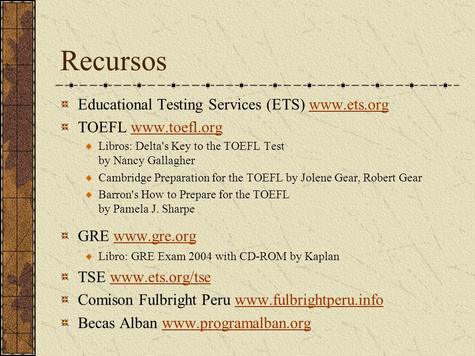Recursos Educational Testing Services (ETS) www.ets.org