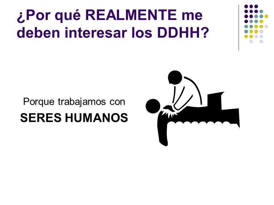 ¿Por qué REALMENTE me deben interesar los DDHH