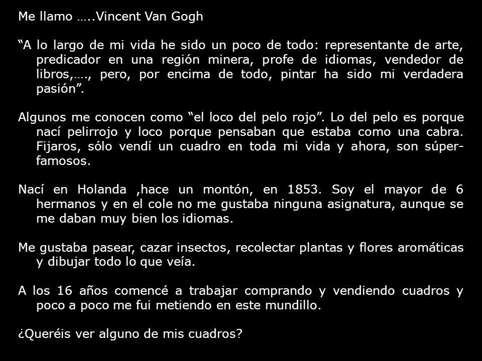 Me llamo …..Vincent Van Gogh
