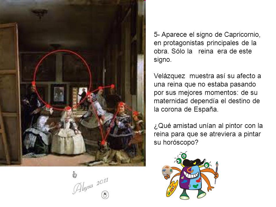 5- Aparece el signo de Capricornio, en protagonistas principales de la obra. Sólo la reina era de este signo.
