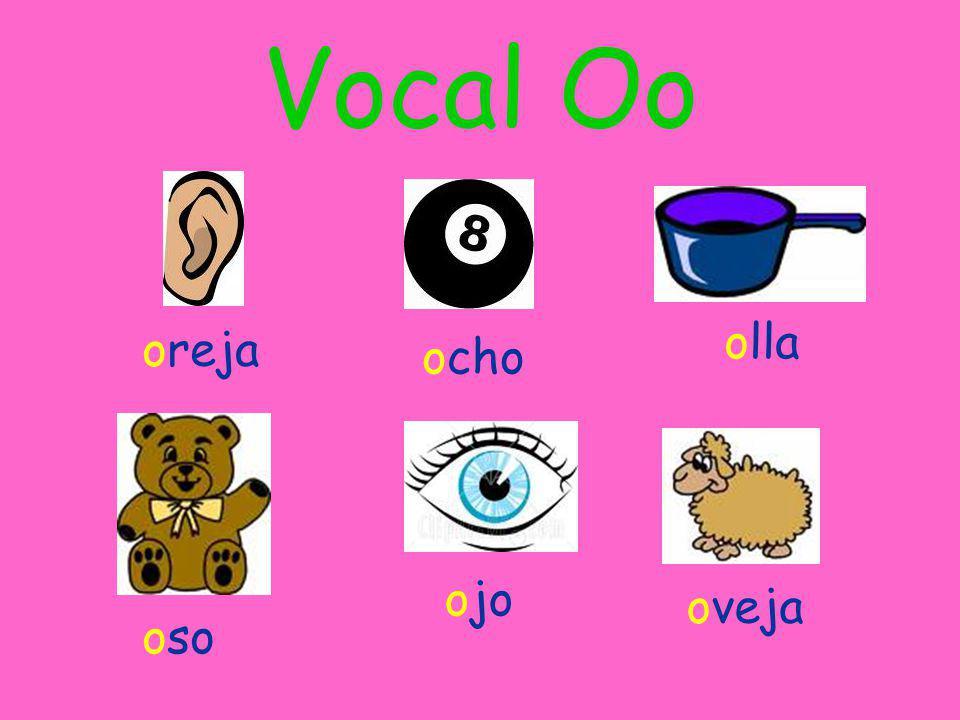 Vocal Oo olla oreja ocho ojo oveja oso