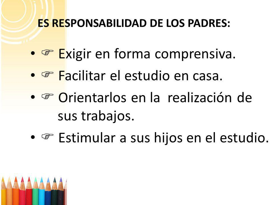 ES RESPONSABILIDAD DE LOS PADRES: