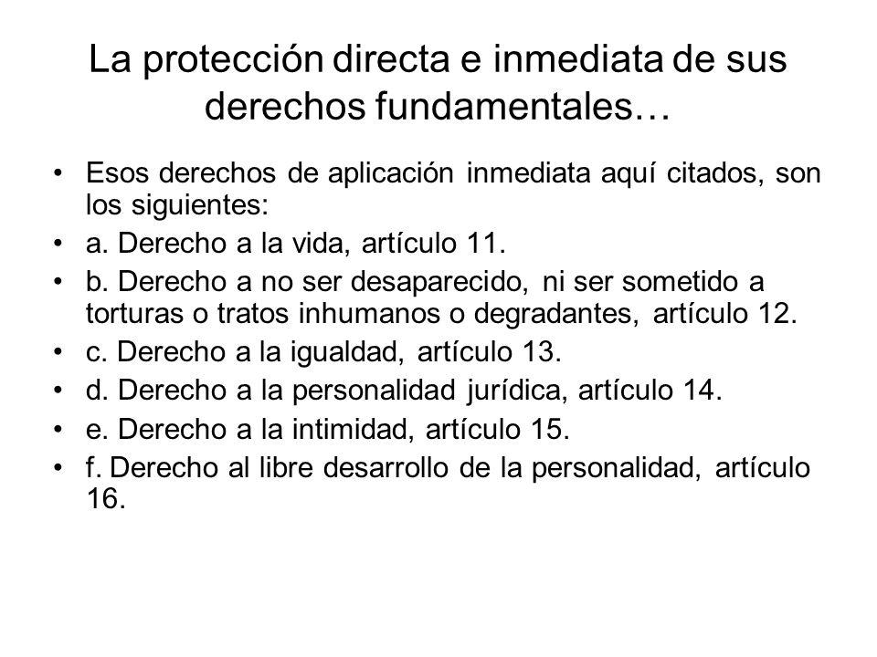 La protección directa e inmediata de sus derechos fundamentales…