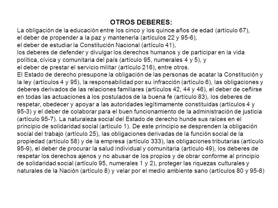 OTROS DEBERES: La obligación de la educación entre los cinco y los quince años de edad (artículo 67),
