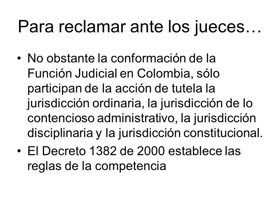 Para reclamar ante los jueces…