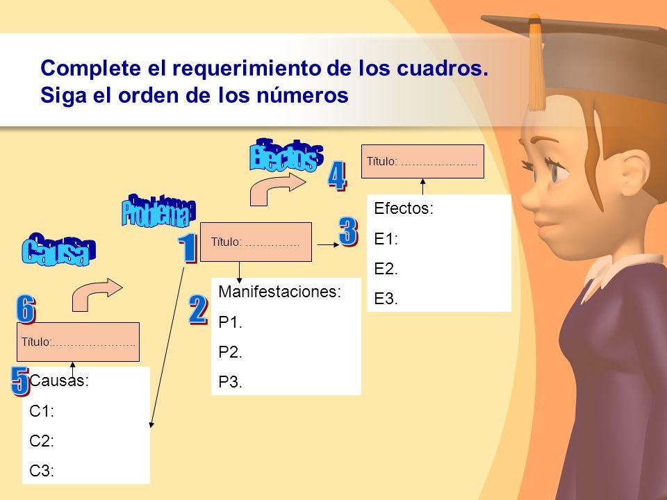 Complete el requerimiento de los cuadros. Siga el orden de los números