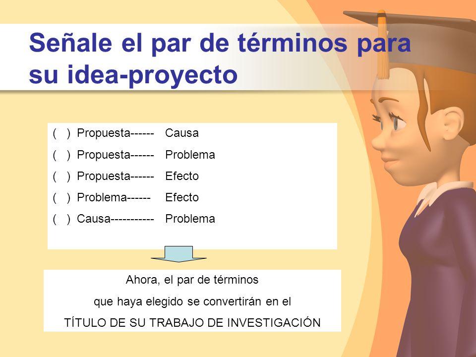 Señale el par de términos para su idea-proyecto