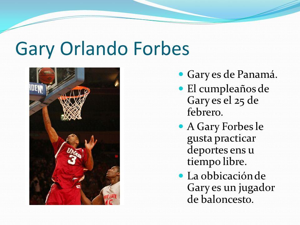 Gary Orlando Forbes Gary es de Panamá.