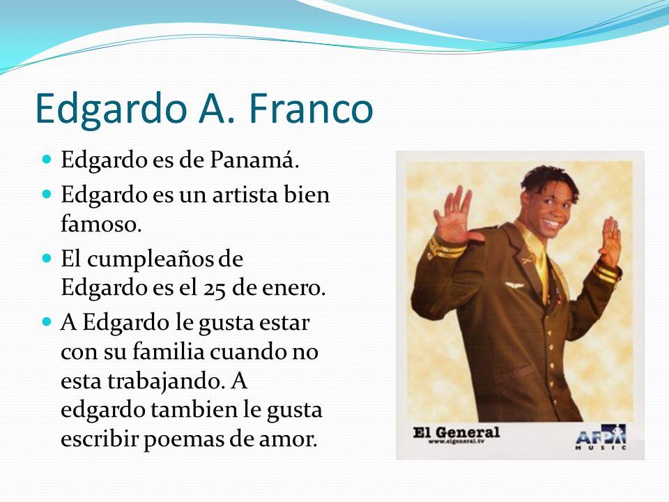 Edgardo A. Franco Edgardo es de Panamá.