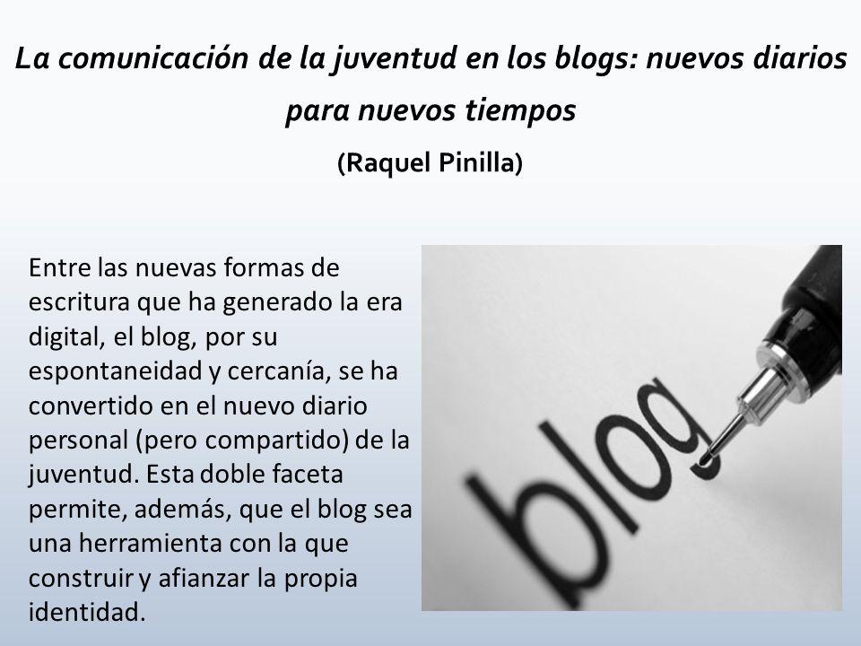 La comunicación de la juventud en los blogs: nuevos diarios para nuevos tiempos (Raquel Pinilla)