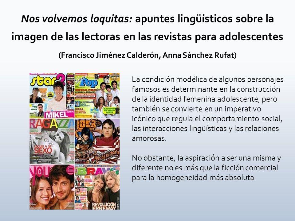 Nos volvemos loquitas: apuntes lingüísticos sobre la imagen de las lectoras en las revistas para adolescentes (Francisco Jiménez Calderón, Anna Sánchez Rufat)