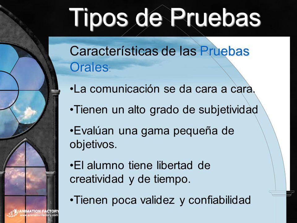 Tipos de Pruebas Características de las Pruebas Orales: