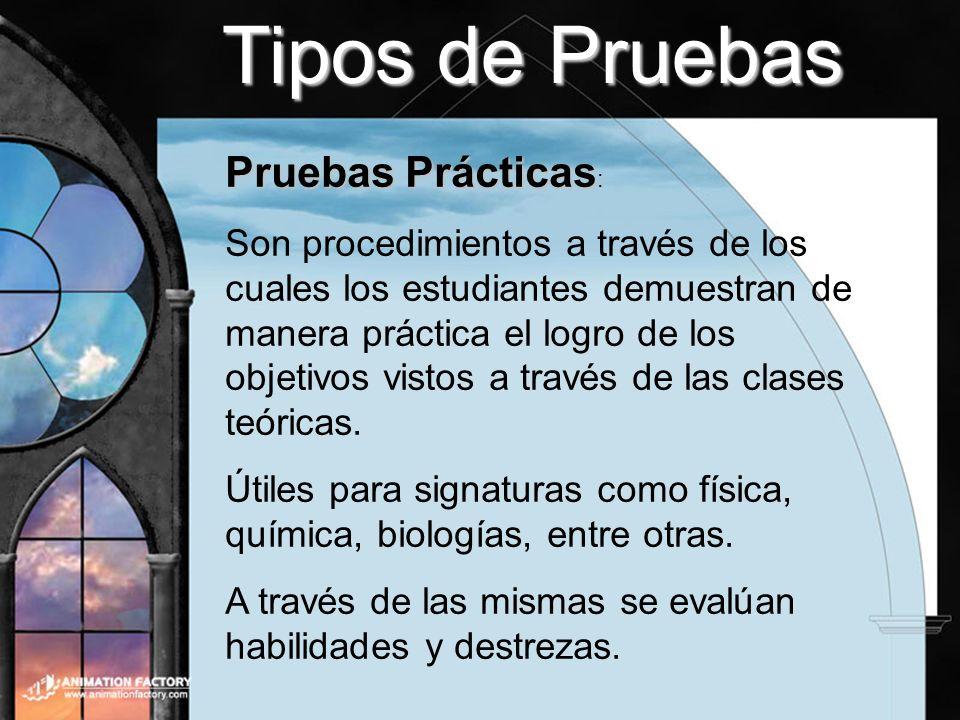 Tipos de Pruebas Pruebas Prácticas: