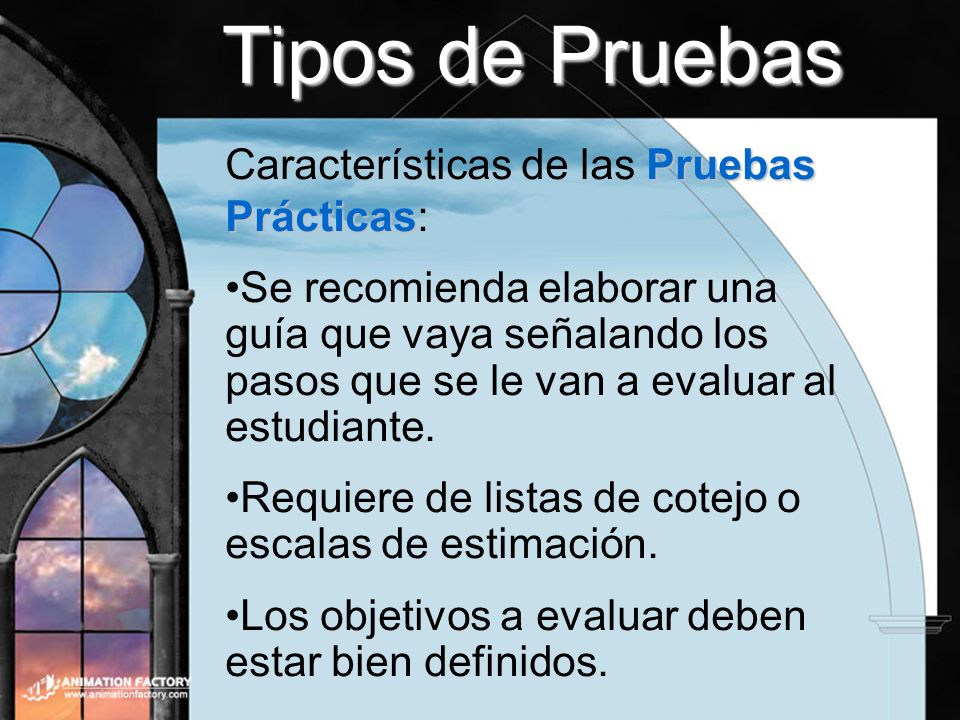 Tipos de Pruebas Características de las Pruebas Prácticas: