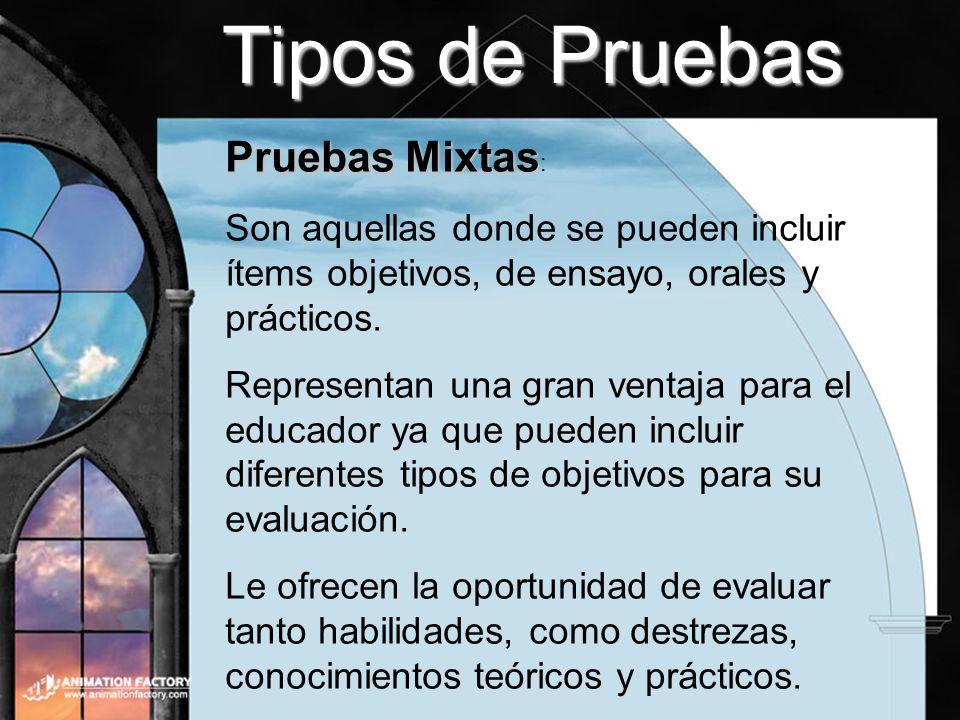 Tipos de Pruebas Pruebas Mixtas: