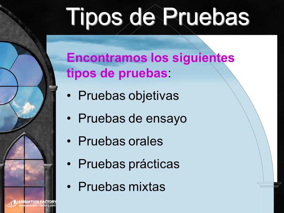 Tipos de Pruebas Encontramos los siguientes tipos de pruebas: