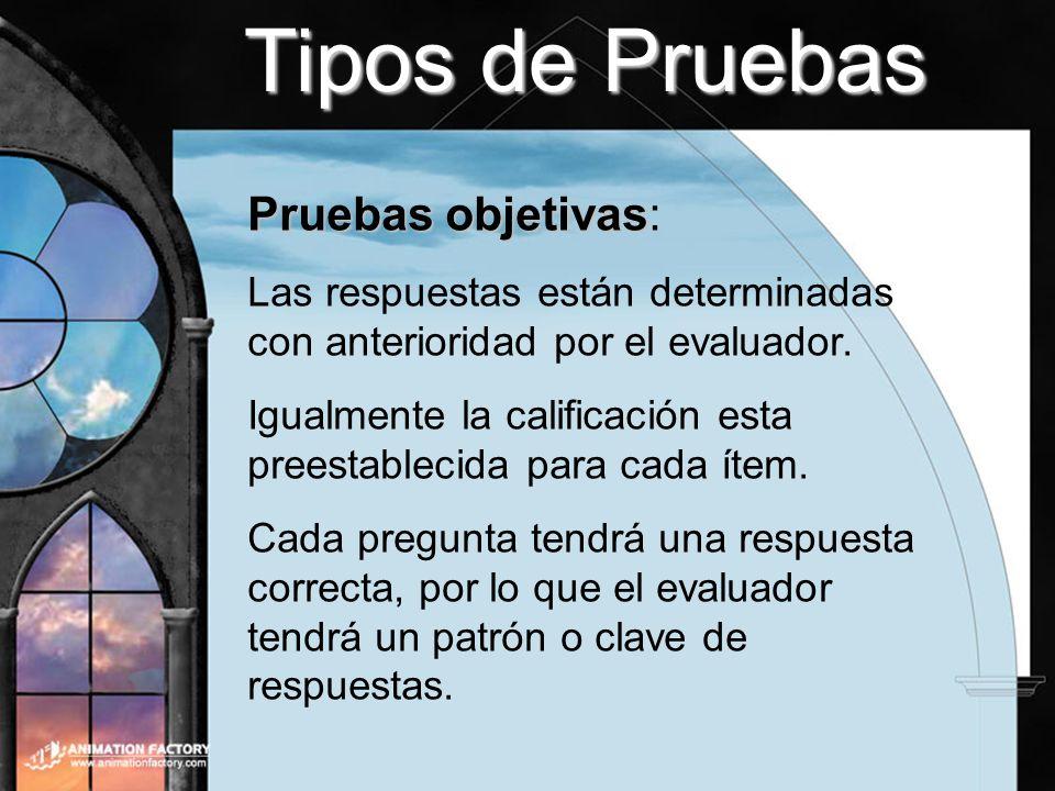 Tipos de Pruebas Pruebas objetivas: