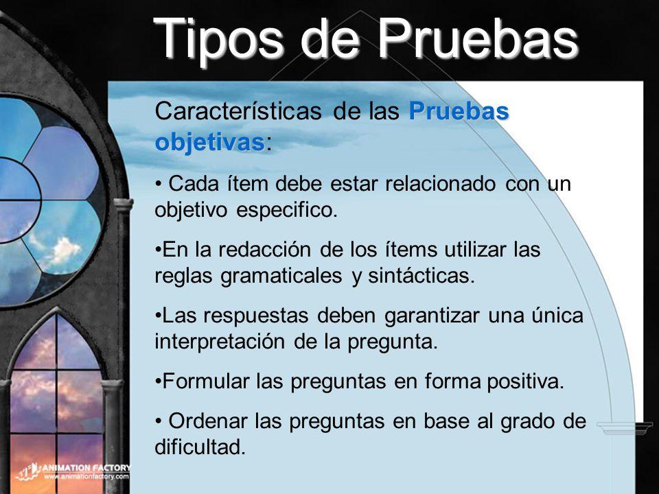 Tipos de Pruebas Características de las Pruebas objetivas: