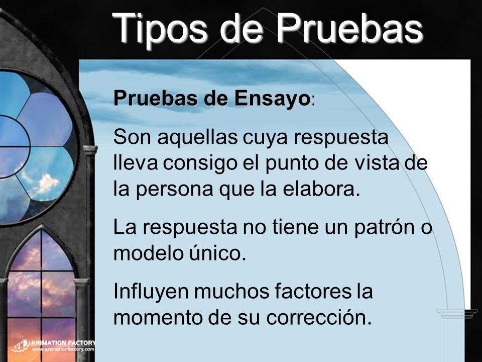 Tipos de Pruebas Pruebas de Ensayo: