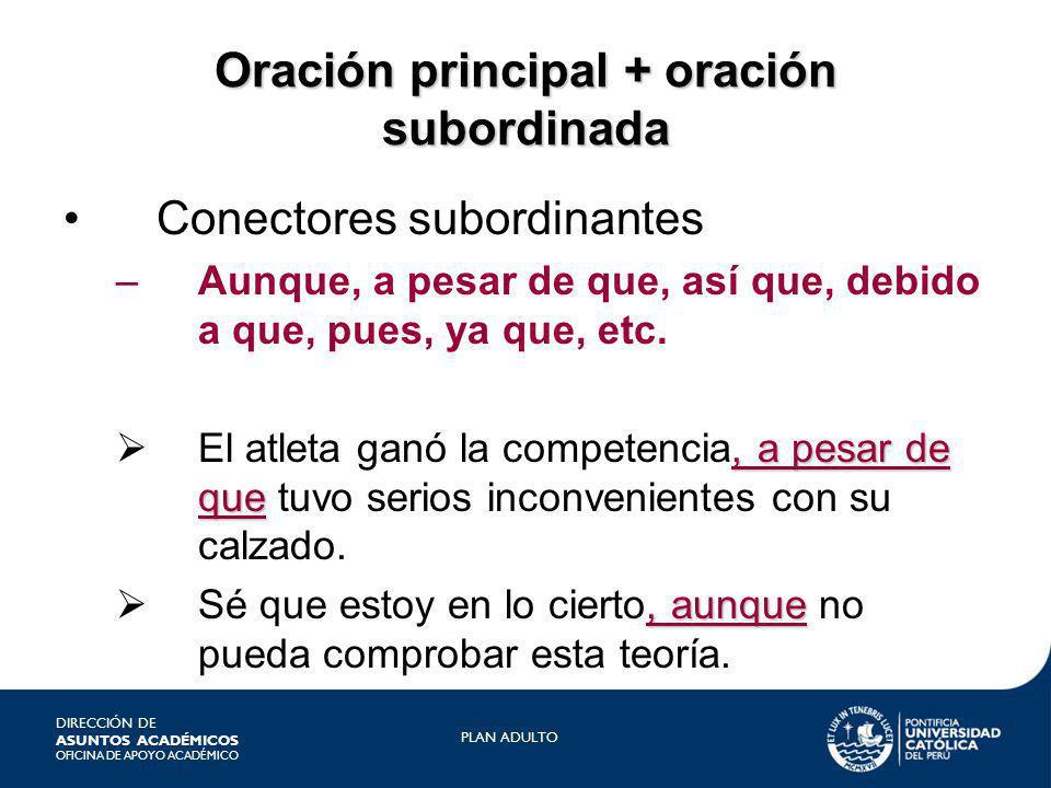 Oración principal + oración subordinada