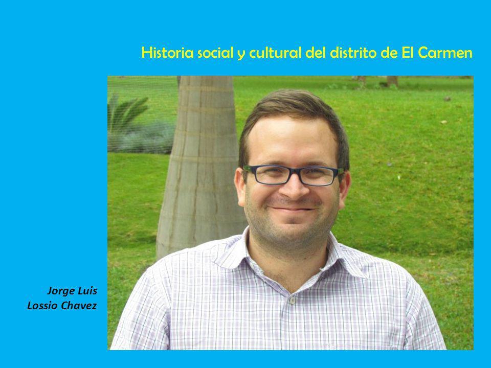 Historia social y cultural del distrito de El Carmen