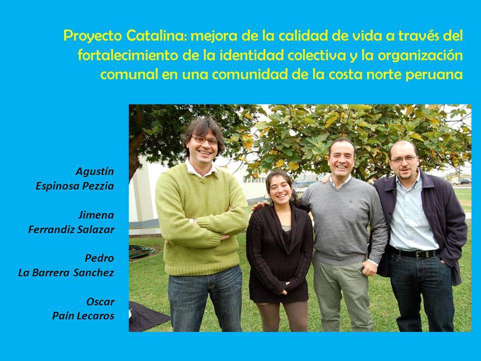 Proyecto Catalina: mejora de la calidad de vida a través del fortalecimiento de la identidad colectiva y la organización comunal en una comunidad de la costa norte peruana