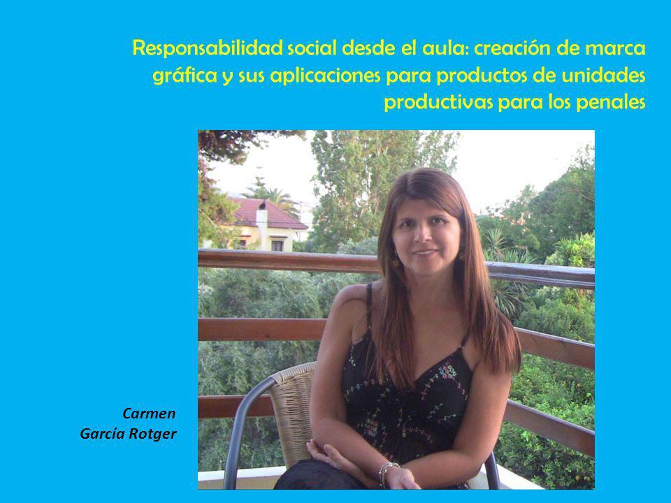 Responsabilidad social desde el aula: creación de marca gráfica y sus aplicaciones para productos de unidades productivas para los penales