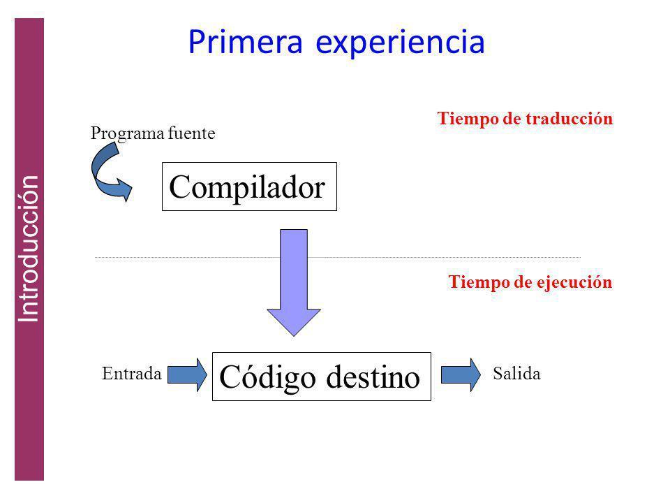 Primera experiencia Compilador Código destino Introducción