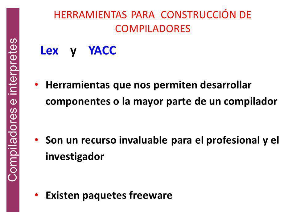 HERRAMIENTAS PARA CONSTRUCCIÓN DE COMPILADORES
