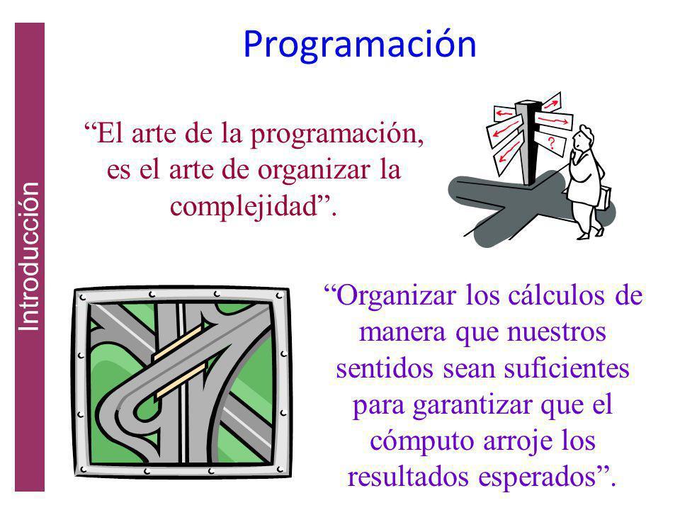 El arte de la programación, es el arte de organizar la complejidad .
