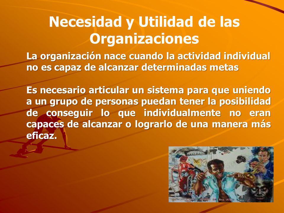 Necesidad y Utilidad de las Organizaciones