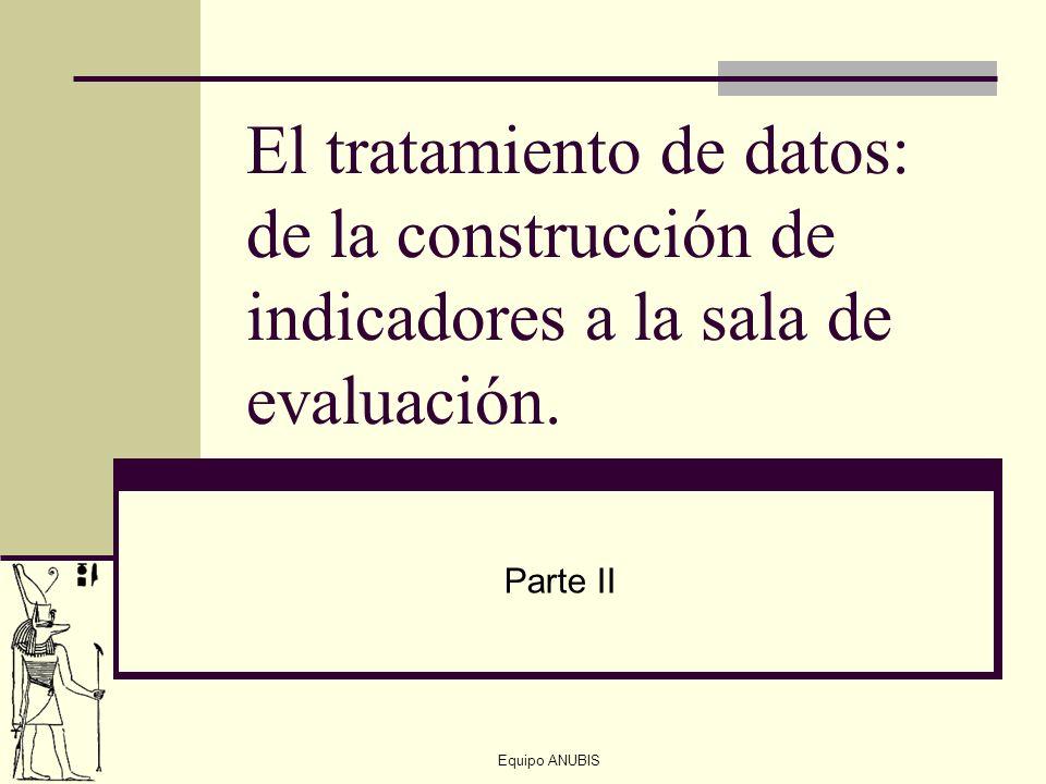El tratamiento de datos: de la construcción de indicadores a la sala de evaluación.