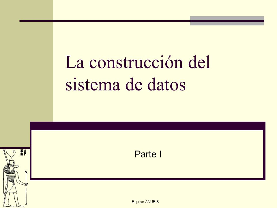 La construcción del sistema de datos