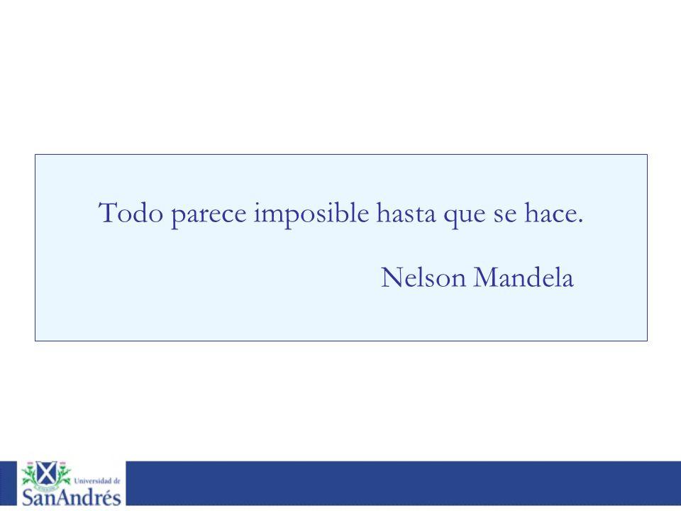 Todo parece imposible hasta que se hace.