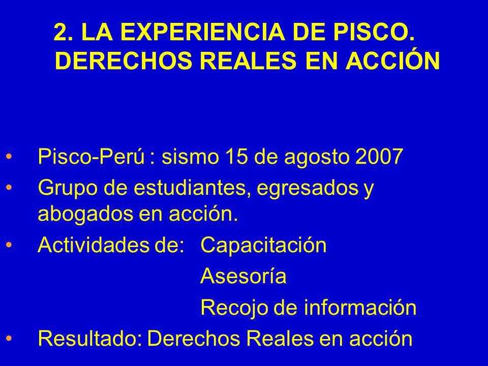 2. LA EXPERIENCIA DE PISCO. DERECHOS REALES EN ACCIÓN
