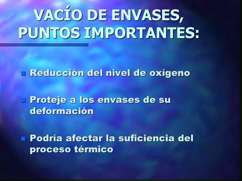 VACÍO DE ENVASES, PUNTOS IMPORTANTES: