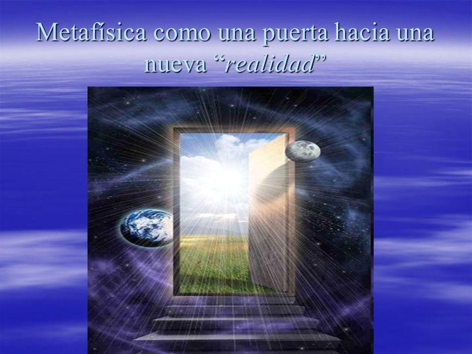 Metafísica como una puerta hacia una nueva realidad
