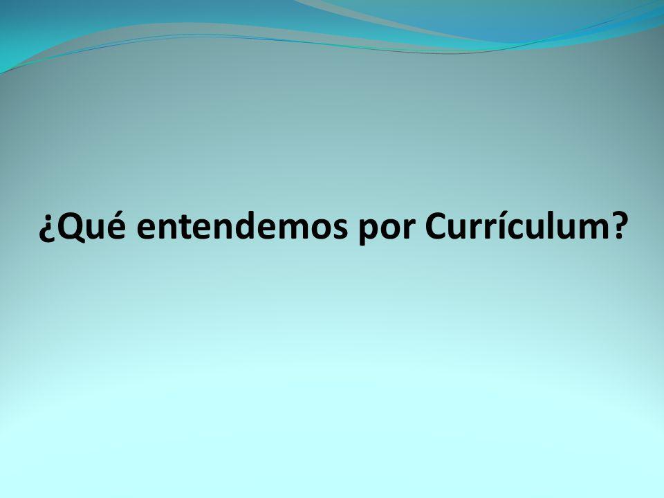 ¿Qué entendemos por Currículum