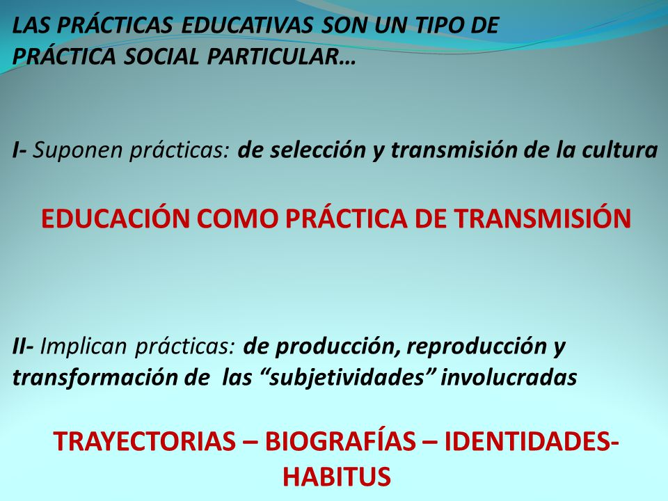 EDUCACIÓN COMO PRÁCTICA DE TRANSMISIÓN