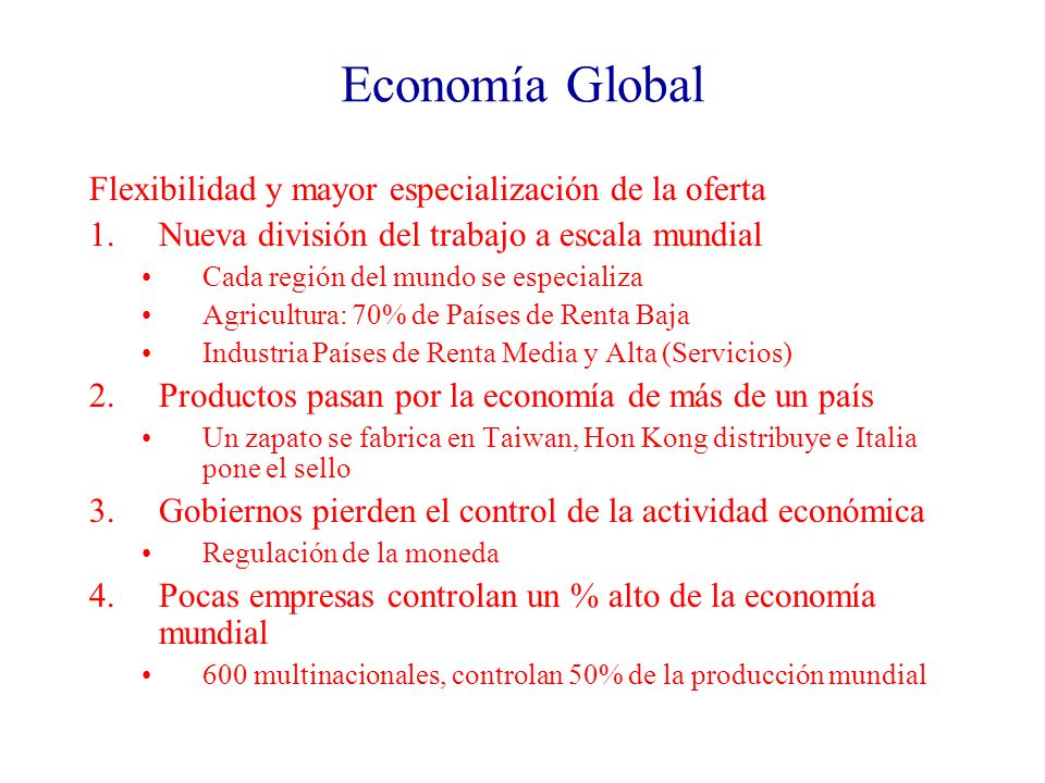 Economía Global Flexibilidad y mayor especialización de la oferta