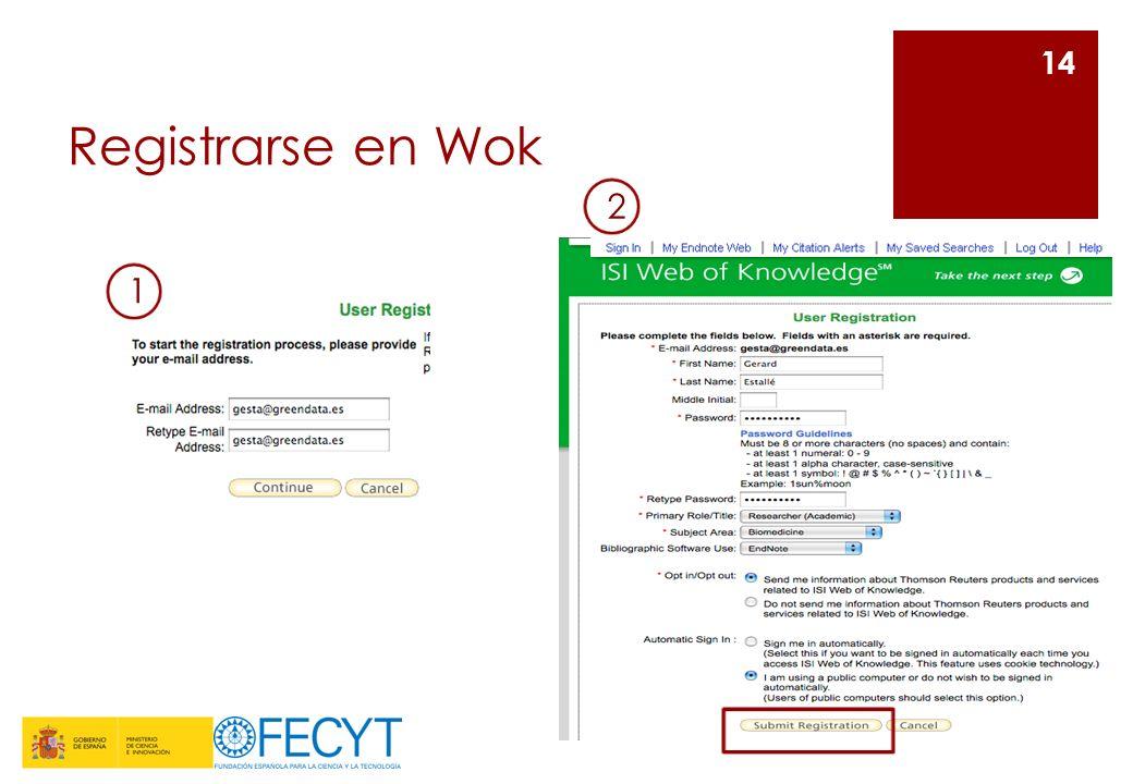 Registrarse en Wok2. 1. Para registrarnos en Wok, debemos ir cumplimentando los datos que el sistema nos solicita.