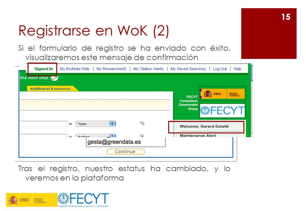 Registrarse en WoK (2)Si el formulario de registro se ha enviado con éxito, visualizaremos este mensaje de confirmación.