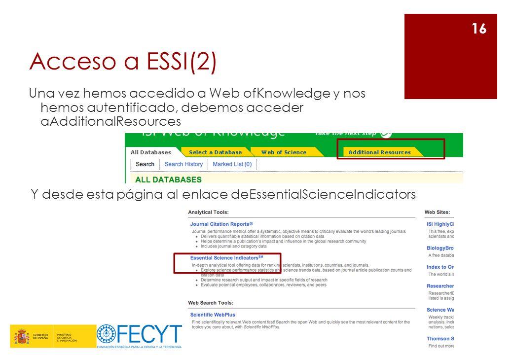 Acceso a ESSI(2) Una vez hemos accedido a Web ofKnowledge y nos hemos autentificado, debemos acceder aAdditionalResources.